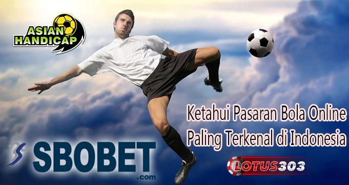 Ketahui Pasaran Bola Online Paling Terkenal di Indonesia
