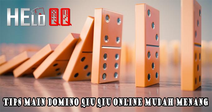 Tips Main Domino Qiu Qiu Online Mudah Menang